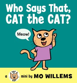 Book Who Says That, Cat The Cat? by Mo Willems