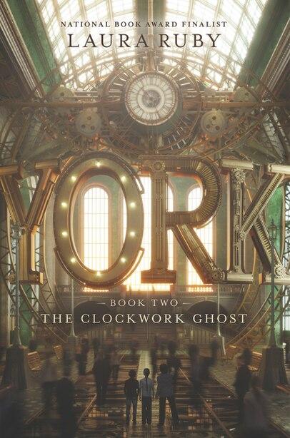 York: The Clockwork Ghost de Laura Ruby