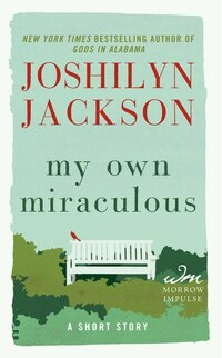My Own Miraculous: A Short Story