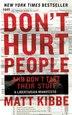Don't Hurt People And Don't Take Their Stuff: A Libertarian Manifesto by Matt Kibbe