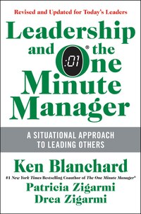 Leadership And The One Minute Manager Updated Ed: Increasing Effectiveness Through Situational…