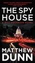 The Spy House: A Will Cochrane Novel by Matthew Dunn