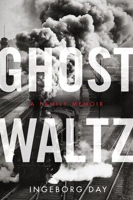 Book Ghost Waltz: A Family Memoir by Ingeborg Day