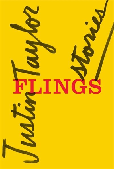 Flings: Stories by Justin Taylor