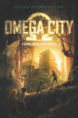 Book Omega City: The Forbidden Fortress by Diana Peterfreund