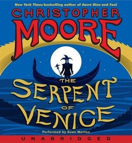 Book The Serpent Of Venice Unabridged Cd: A Novel by Christopher Moore