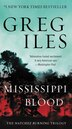 Mississippi Blood: The Natchez Burning Trilogy by Greg Iles