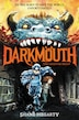 Darkmouth #1: The Legends Begin by Shane Hegarty