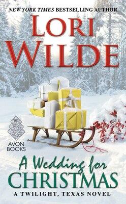 Book A Wedding for Christmas: A Twilight, Texas Novel by Lori Wilde