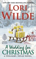 A Wedding for Christmas: A Twilight, Texas Novel
