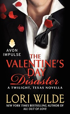 Book The Valentine's Day Disaster: A Twilight, Texas Novella by Lori Wilde