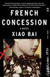 French Concession: A Novel by Xiao Bai