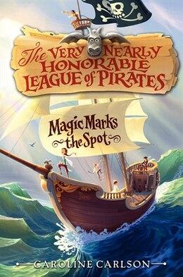 Book Magic Marks The Spot: Magic Marks The Spot by Caroline Carlson