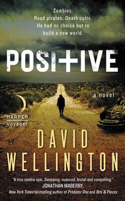 Book Positive: A Novel by David Wellington