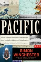 Pacific: Silicon Chips and Surfboards, Coral Reefs and Atom Bombs, Brutal Dictators, Fading Empires, and the