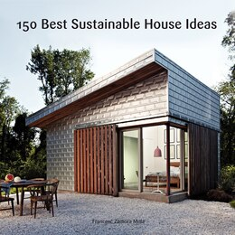 Book 150 Best Sustainable House Ideas by Francesc Zamora