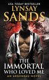 The Immortal Who Loved Me: An Argeneau Novel by Lynsay Sands