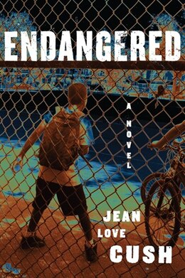 Book Endangered: A Novel by Jean Love Cush
