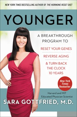 Book Younger: A Breakthrough Program To Reset Your Genes, Reverse Aging, And Turn Back The Clock 10 Years by Sara Gottfried