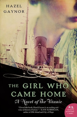 Book The Girl Who Came Home: A Novel Of The Titanic by Hazel Gaynor