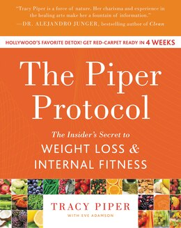 Book The Piper Protocol: The Insider's Secret To Weight Loss And Internal Fitness by Tracy Piper