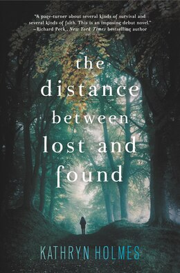 Book The Distance Between Lost and Found by Kathryn Holmes