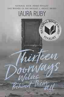 Thirteen Doorways, Wolves Behind Them All de Laura Ruby