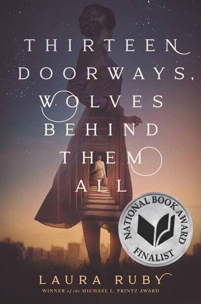 Thirteen Doorways, Wolves Behind Them All by Laura Ruby