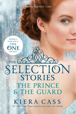 Book The Selection Stories: The Prince & The Guard: The Prince And The Guard by Kiera Cass