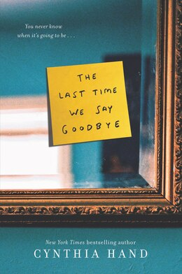 Book The Last Time We Say Goodbye by Cynthia Hand
