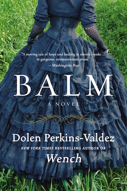 Book Balm: A Novel by Dolen Perkins-Valdez