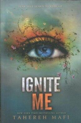 Book Ignite Me by Tahereh Mafi