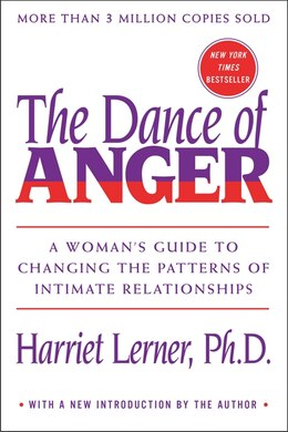 Book Dance Of Anger: A Woman's Guide To Changing The Patterns Of Intimate Relationships by Harriet Lerner