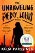 The Unraveling of Mercy Louis: A Novel by Keija Parssinen
