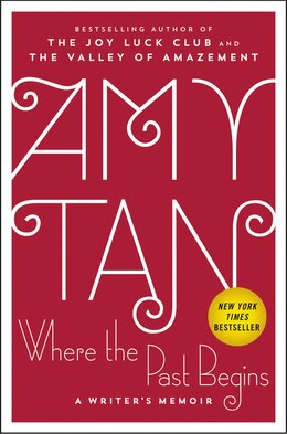 Book Where The Past Begins: A Writer's Memoir by Amy Tan