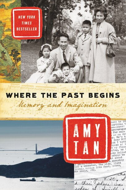 Where The Past Begins: Memory And Imagination by Amy Tan