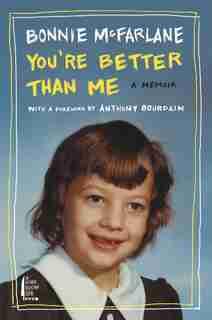 You're Better Than Me: A Memoir by Bonnie Mcfarlane