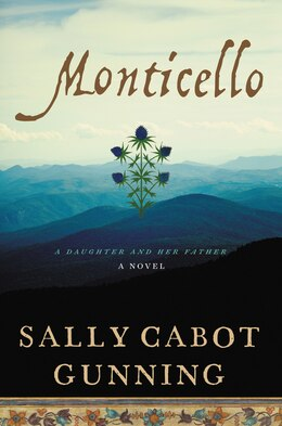 Book Monticello: A Daughter and Her Father; A Novel by Sally Cabot Gunning