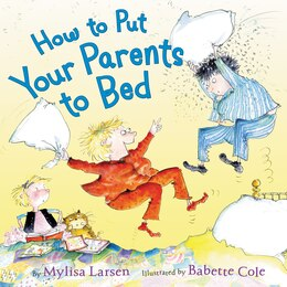 Book How to Put Your Parents to Bed by Mylisa Larsen