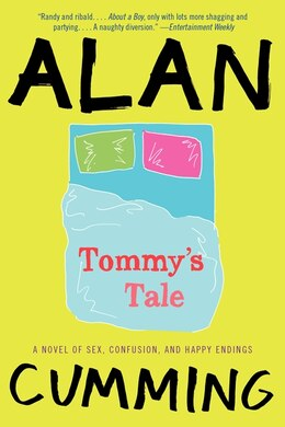 Book Tommy's Tale: A Novel Of Sex, Confusion, And Happy Endings by Alan Cumming