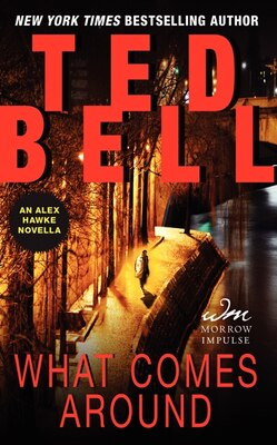 Book What Comes Around: An Alex Hawke Novella by Ted Bell