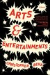 Arts & Entertainments: A Novel by Christopher Beha