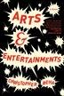Arts & Entertainments: A Novel by Christopher Beha