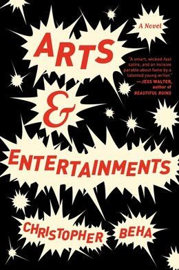 Book Arts & Entertainments: A Novel by Christopher Beha