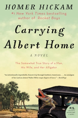 Book Carrying Albert Home: The Somewhat True Story of A Man, His Wife, and Her Alligator by Homer Hickam