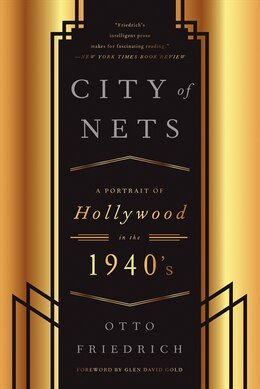 Book City Of Nets: A Portrait Of Hollywood In The 1940's by Otto Friedrich