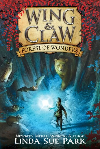 Wing & Claw #1: Forest Of Wonders by Linda Sue Park
