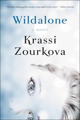 Book Wildalone: A Novel by Krassi Zourkova