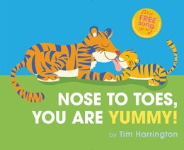 Book Nose To Toes, You Are Yummy! by Tim Harrington