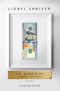 The Mandibles: A Family, 2029-2047